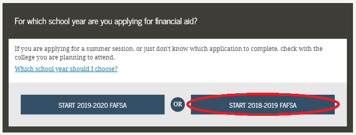 Pick the 2018-2019 FAFSA